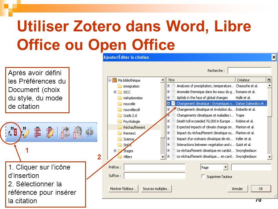 70 Utiliser Zotero dans Word, Libre Office ou Open Office Après avoir défini les Préférences du Document (choix du style, du mode de citation 1. Cliqu