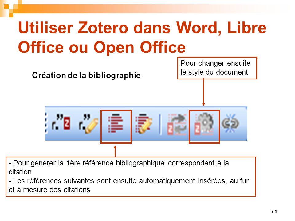 71 Utiliser Zotero dans Word, Libre Office ou Open Office Création de la bibliographie - Pour générer la 1ère référence bibliographique correspondant