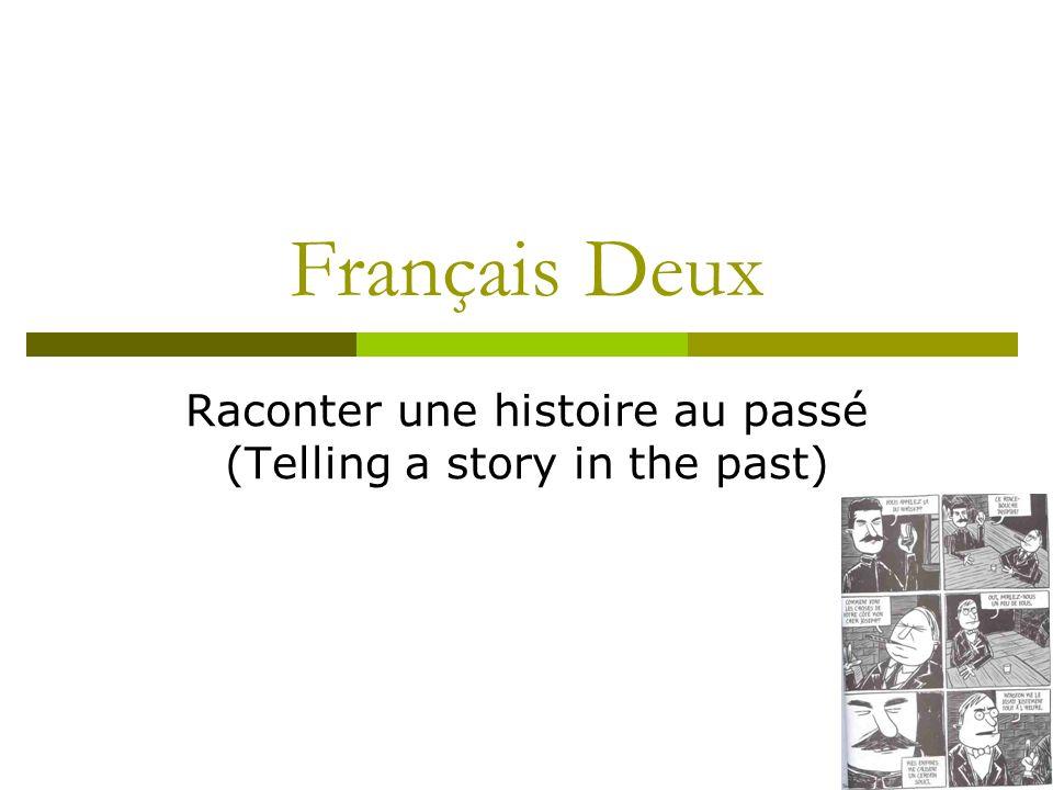 Français Deux Raconter une histoire au passé (Telling a story in the past)