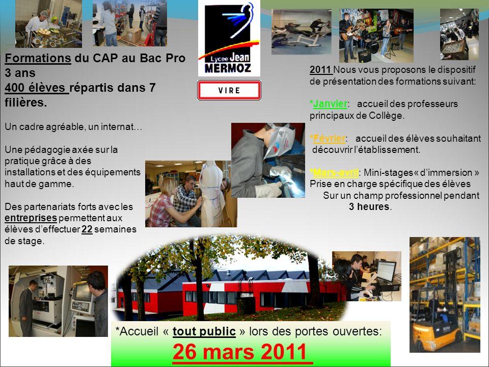 2011 Nous vous proposons le dispositif de présentation des formations suivant: *Janvier: accueil des professeurs principaux de Collège. *Février: accu