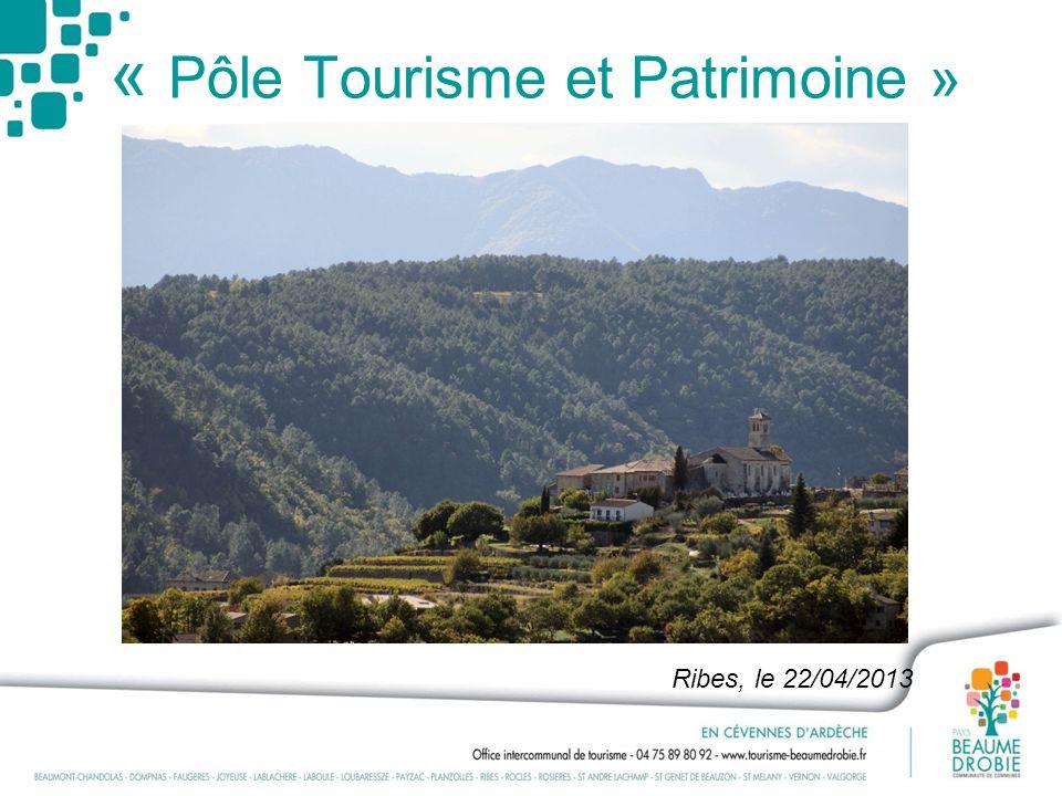 « Pôle Tourisme et Patrimoine » Ribes, le 22/04/2013