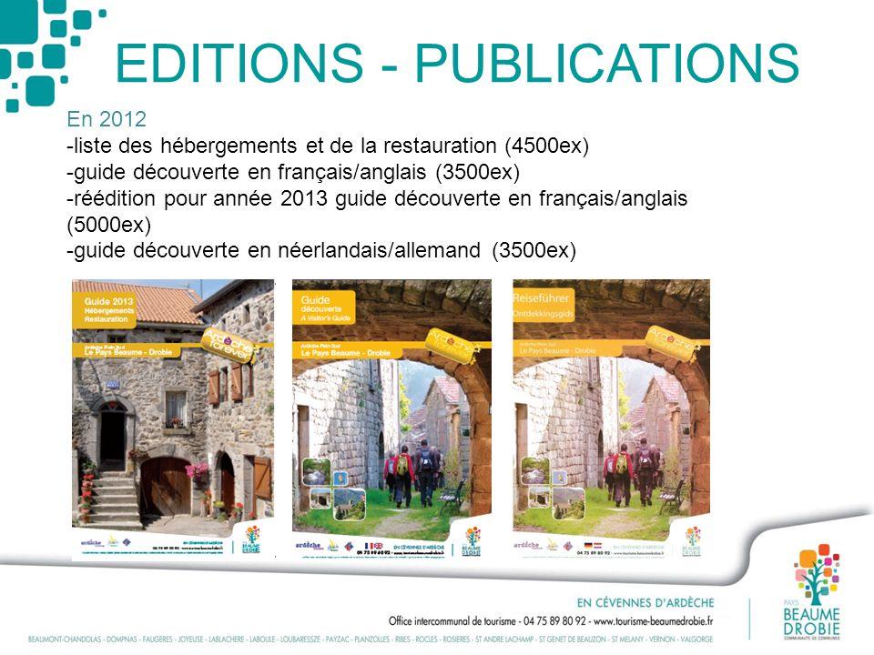 EDITIONS - PUBLICATIONS En 2012 -liste des hébergements et de la restauration (4500ex) -guide découverte en français/anglais (3500ex) -réédition pour