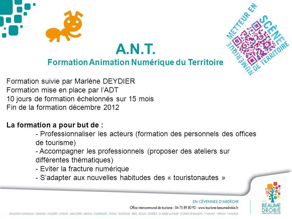 A.N.T. Formation Animation Numérique du Territoire Formation suivie par Marlène DEYDIER Formation mise en place par lADT 10 jours de formation échelon