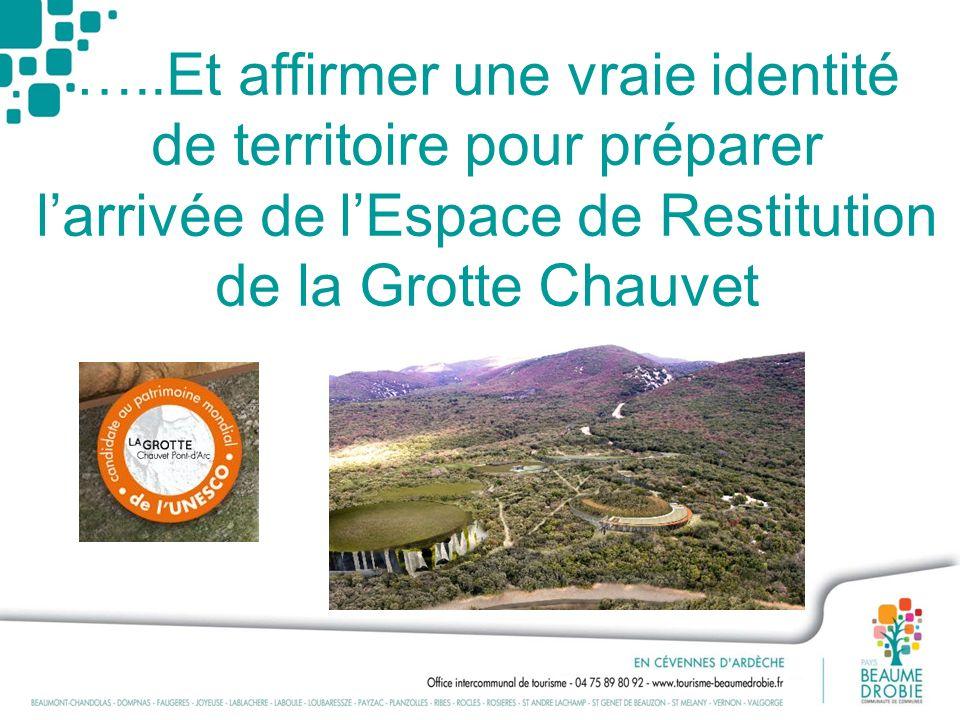 …..Et affirmer une vraie identité de territoire pour préparer larrivée de lEspace de Restitution de la Grotte Chauvet