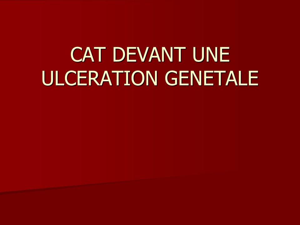 CAT DEVANT UNE ULCERATION GENETALE