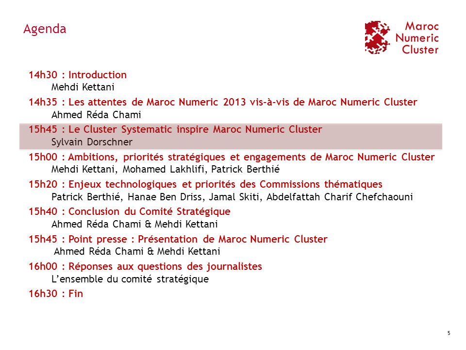 Engagement N°3 : Mieux mobiliser les compétences du secteur des TIC Identifier les compétences cibles du secteur Faire émerger des formations adaptées aux besoins du marché Labelliser et financer les formations Interconnecter le tissu des universités et celui des donneurs dordre sur des projets collaboratifs innovants Référencer les compétences TIC via une plateforme dédiée 16 Objectifs chiffrés Impliquer 15 chercheurs dans les projets labellisés Maroc Numeric Cluster dici 2013 (5 en 2011) ; Labelliser 5 programmes de formation dici 2013 (2 en 2011) ; Signer dici 2013 3 partenariats avec les établissements denseignement et de recherche internationaux (1 en 2011).