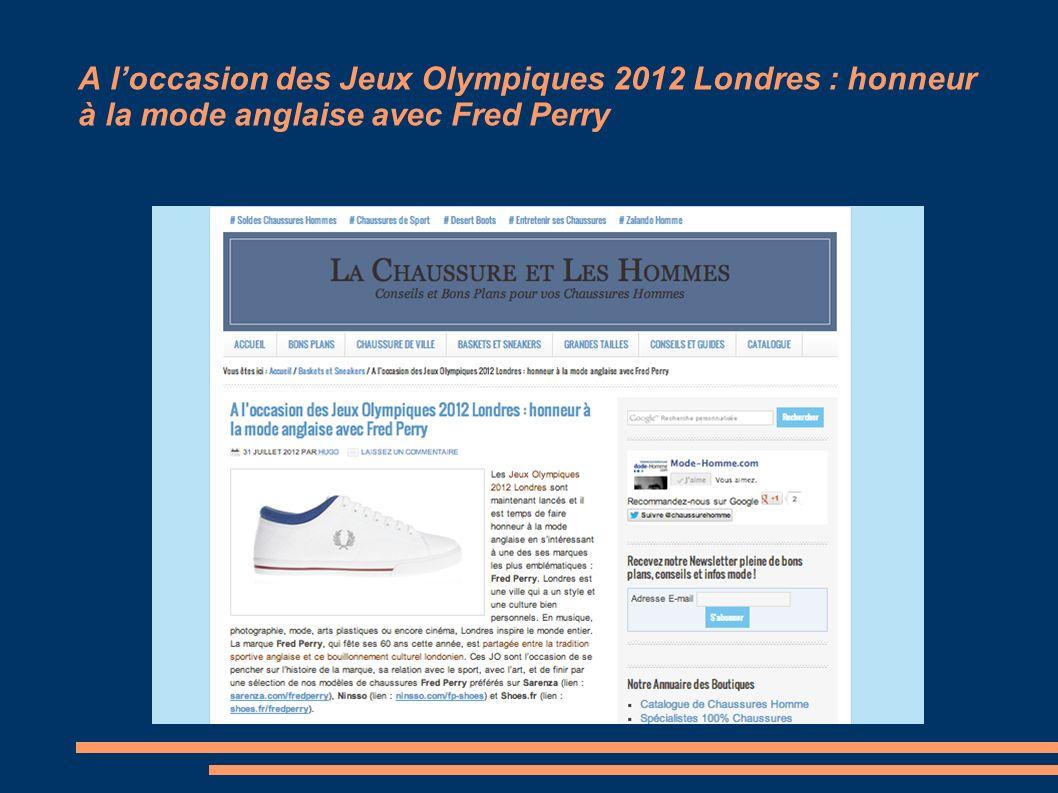 A loccasion des Jeux Olympiques 2012 Londres : honneur à la mode anglaise avec Fred Perry