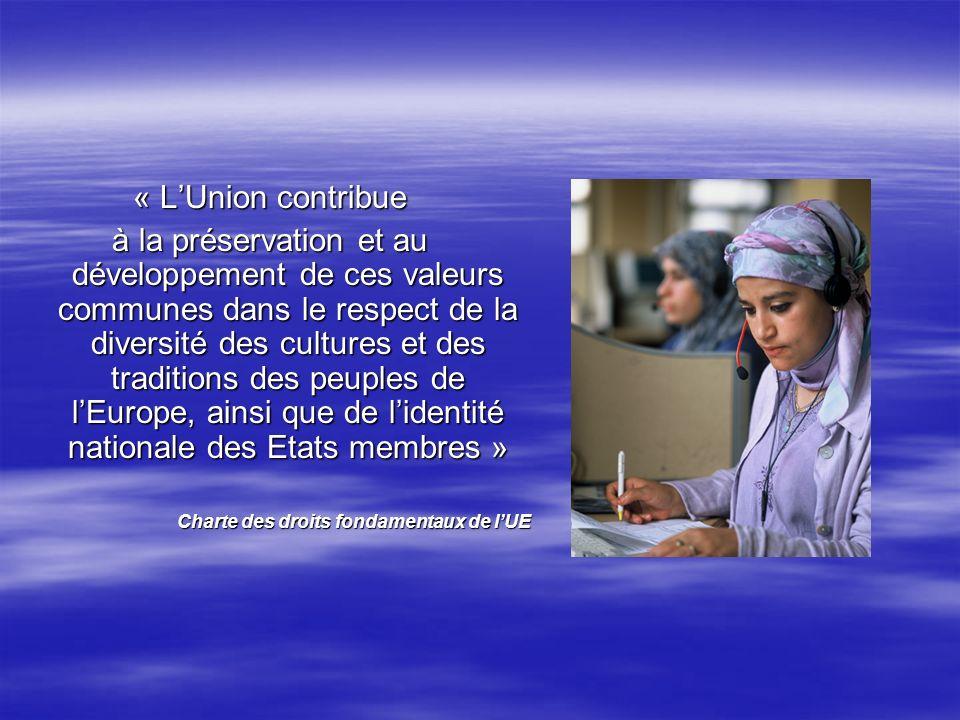 « LUnion contribue à la préservation et au développement de ces valeurs communes dans le respect de la diversité des cultures et des traditions des pe