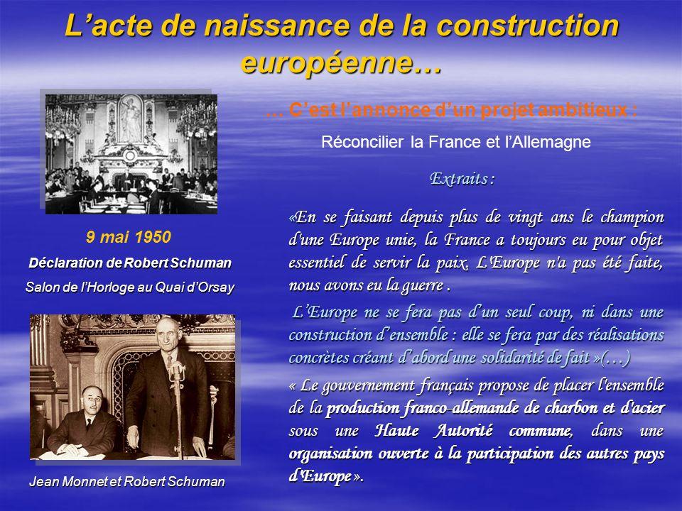 Lacte de naissance de la construction européenne… Extraits : «En se faisant depuis plus de vingt ans le champion d'une Europe unie, la France a toujou