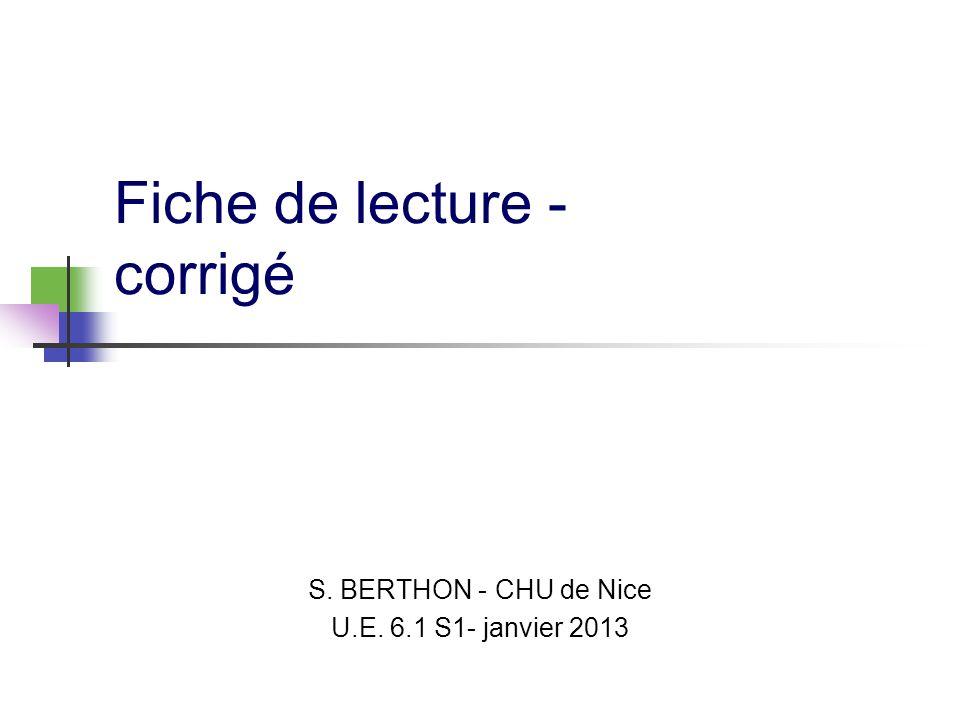Fiche de lecture - corrigé S. BERTHON - CHU de Nice U.E. 6.1 S1- janvier 2013