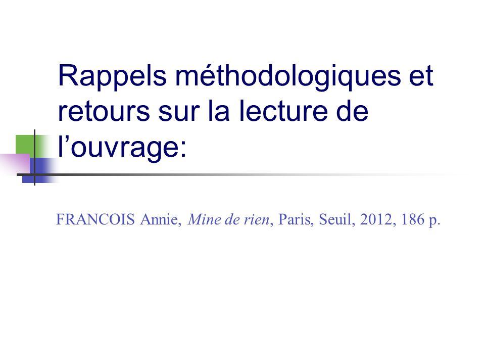 Rappels méthodologiques et retours sur la lecture de louvrage: FRANCOIS Annie, Mine de rien, Paris, Seuil, 2012, 186 p.