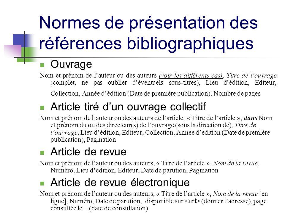 Normes de présentation des références bibliographiques Ouvrage Nom et prénom de lauteur ou des auteurs (voir les différents cas), Titre de louvrage (c