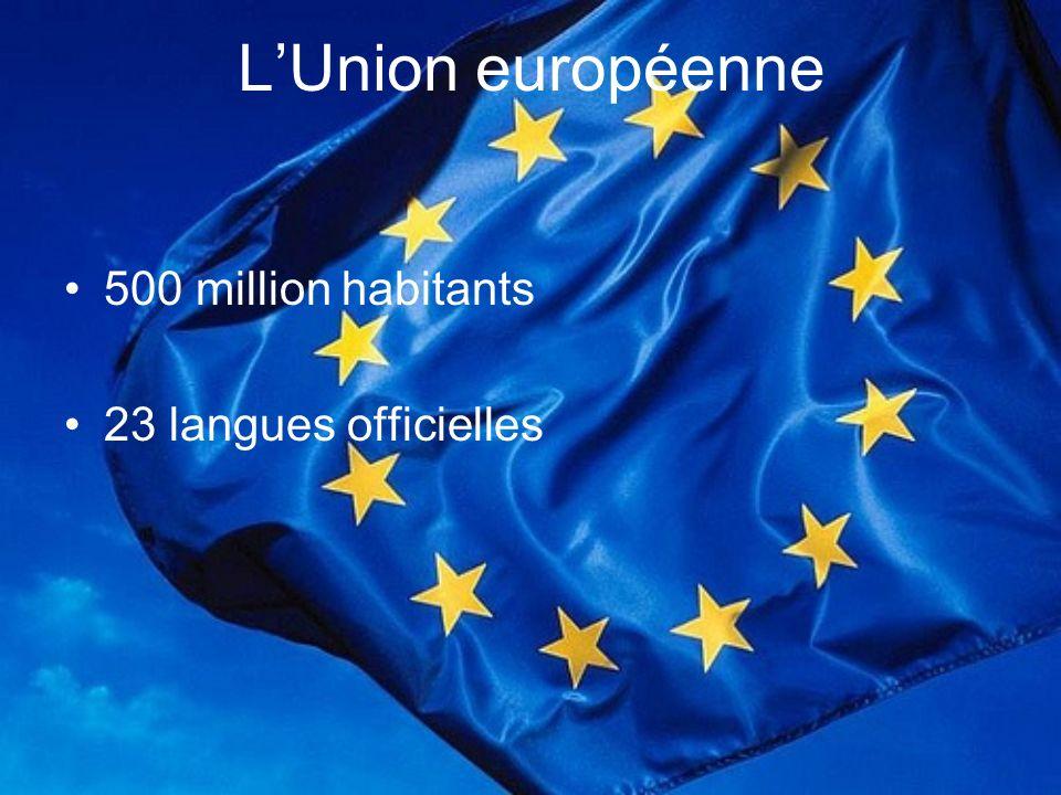 LUnion européenne 500 million habitants 23 langues officielles