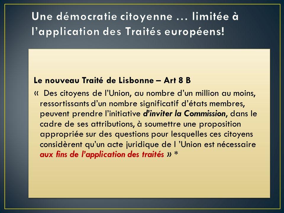 Le nouveau Traité de Lisbonne – Art 8 B « Des citoyens de lUnion, au nombre dun million au moins, ressortissants dun nombre significatif détats membre