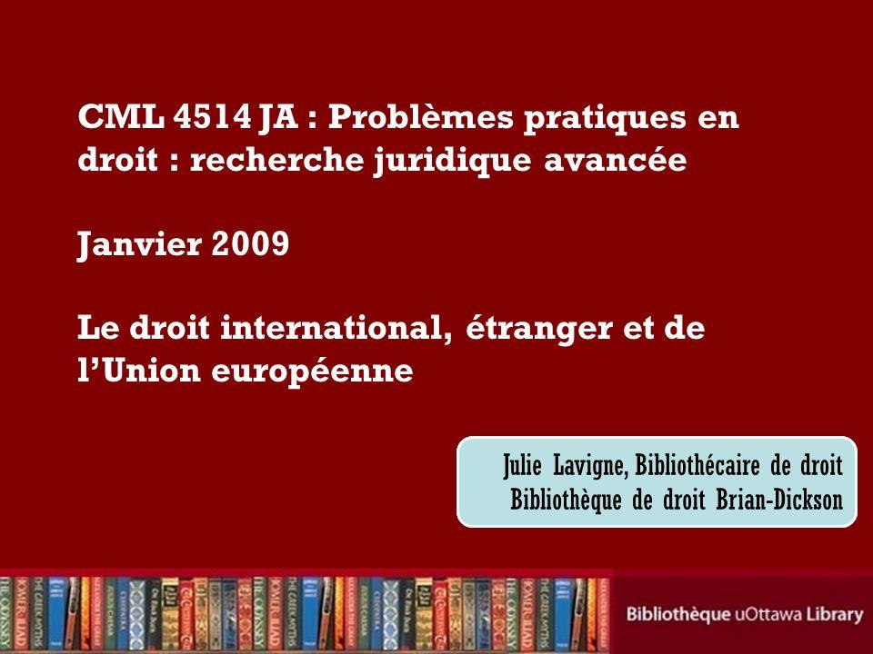 Plan du cours Recherche documentaire en: –droit international –droit étranger –droit de lUnion européenne