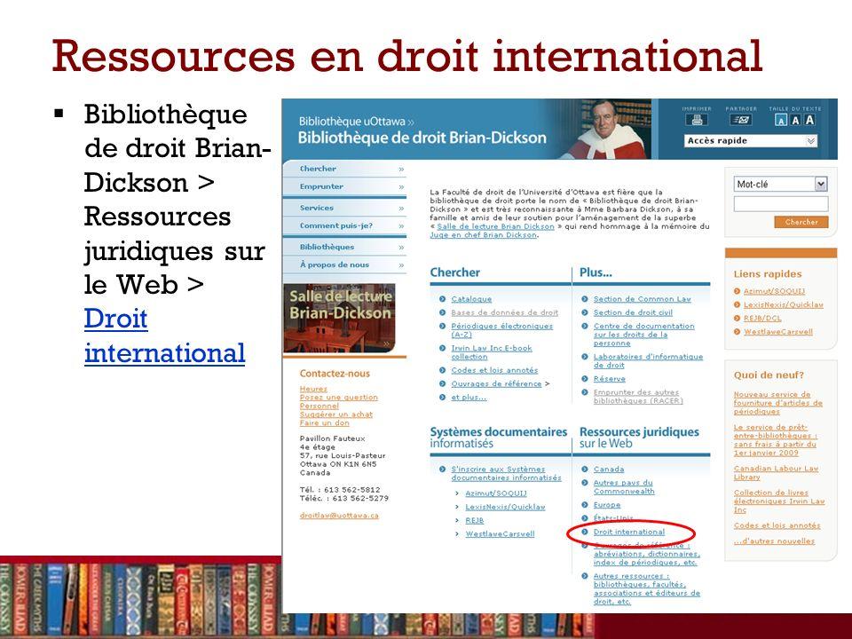 Ressources en droit international Bibliothèque de droit Brian- Dickson > Ressources juridiques sur le Web > Droit international Droit international