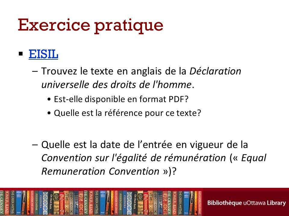 Exercice pratique EISIL –Trouvez le texte en anglais de la Déclaration universelle des droits de l'homme. Est-elle disponible en format PDF? Quelle es