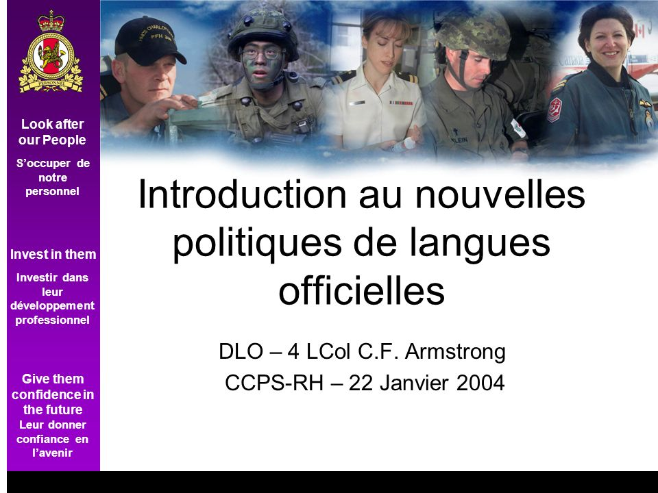 Click to edit Master title style Soccuper de notre personnel Investir dans leur développement professionnel Leur donner confiance en lavenir Look after our People Invest in them Give them confidence in the future Parallel activities Review of the Public Service Exclusion Approval Order (PSC) Reform of language training: –Sharing of responsibilities –Funding models –Service delivery models Reduce waiting lists for language training