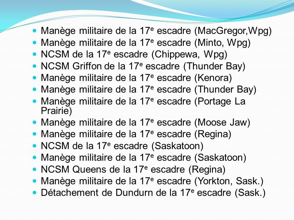 Manège militaire de la 17 e escadre (MacGregor,Wpg) Manège militaire de la 17 e escadre (Minto, Wpg) NCSM de la 17 e escadre (Chippewa, Wpg) NCSM Grif