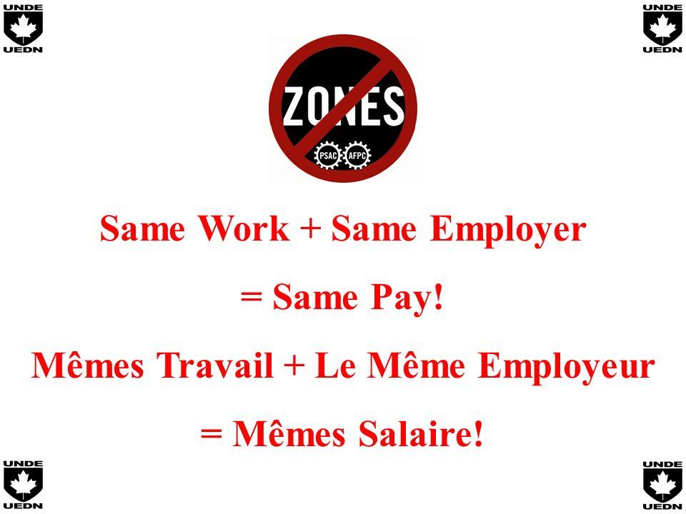 Same Work + Same Employer = Same Pay! Mêmes Travail + Le Même Employeur = Mêmes Salaire!