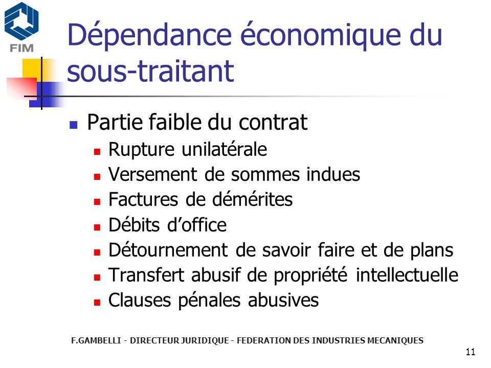 11 Dépendance économique du sous-traitant Partie faible du contrat Rupture unilatérale Versement de sommes indues Factures de démérites Débits doffice
