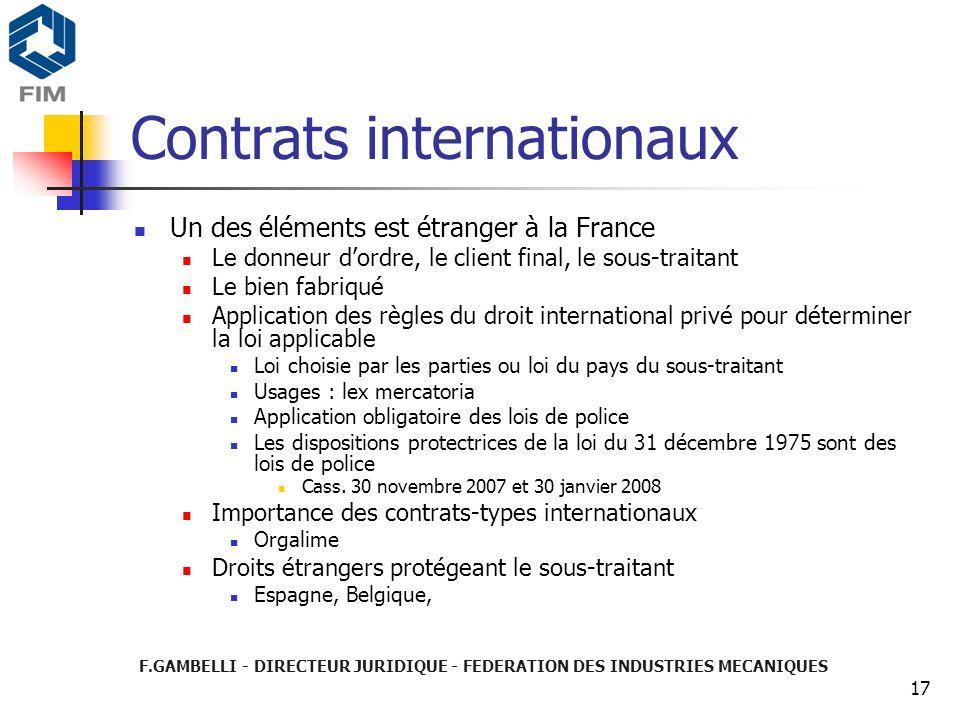 F.GAMBELLI - DIRECTEUR JURIDIQUE - FEDERATION DES INDUSTRIES MECANIQUES 17 Contrats internationaux Un des éléments est étranger à la France Le donneur