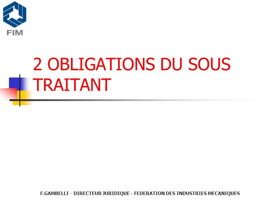 2 OBLIGATIONS DU SOUS TRAITANT F.GAMBELLI - DIRECTEUR JURIDIQUE - FEDERATION DES INDUSTRIES MECANIQUES