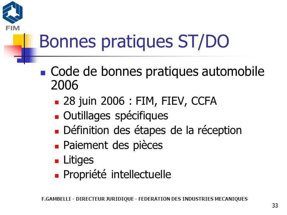 F.GAMBELLI - DIRECTEUR JURIDIQUE - FEDERATION DES INDUSTRIES MECANIQUES 33 Bonnes pratiques ST/DO Code de bonnes pratiques automobile 2006 28 juin 200