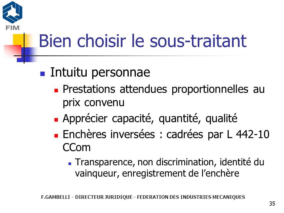 35 Bien choisir le sous-traitant Intuitu personnae Prestations attendues proportionnelles au prix convenu Apprécier capacité, quantité, qualité Enchèr