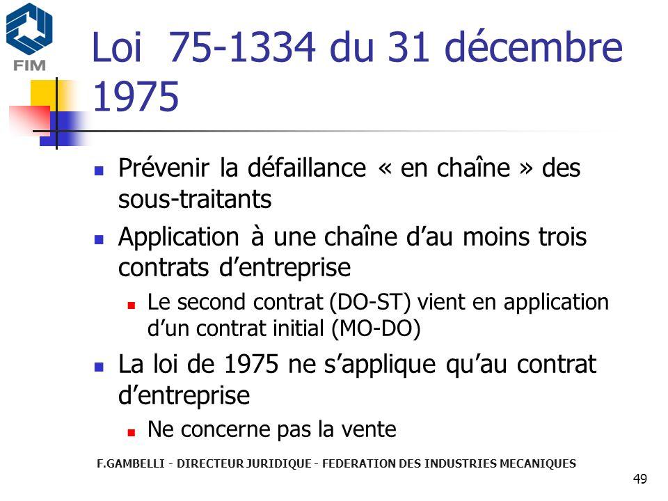49 Loi 75-1334 du 31 décembre 1975 Prévenir la défaillance « en chaîne » des sous-traitants Application à une chaîne dau moins trois contrats dentrepr