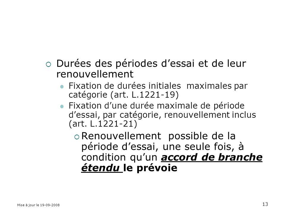 Mise à jour le 19-09-2008 13 Durées des périodes dessai et de leur renouvellement Fixation de durées initiales maximales par catégorie (art.