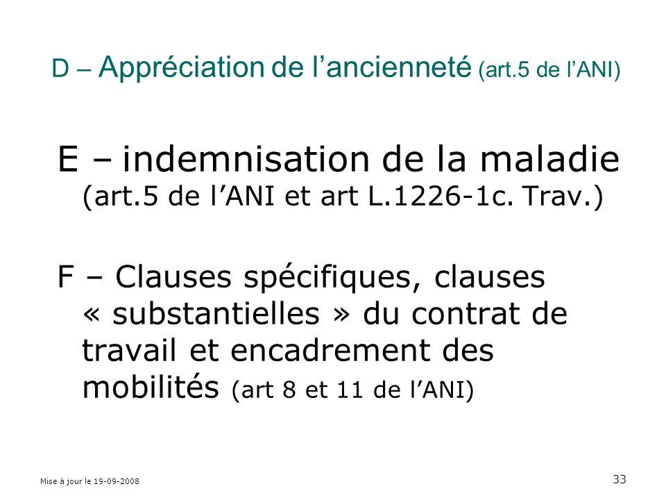 Mise à jour le 19-09-2008 33 D – Appréciation de lancienneté (art.5 de lANI) E – indemnisation de la maladie (art.5 de lANI et art L.1226-1c.