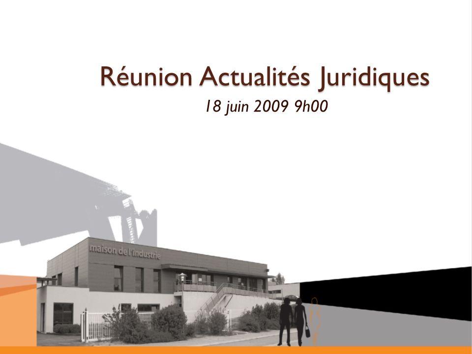 Réunion Actualités Juridiques 18 juin 2009 9h00