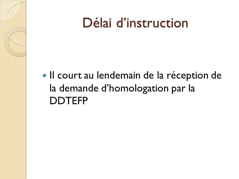 Délai dinstruction Il court au lendemain de la réception de la demande dhomologation par la DDTEFP