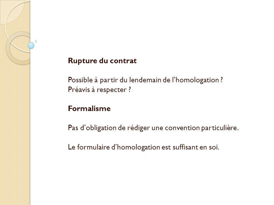 Rupture du contrat Possible à partir du lendemain de lhomologation .