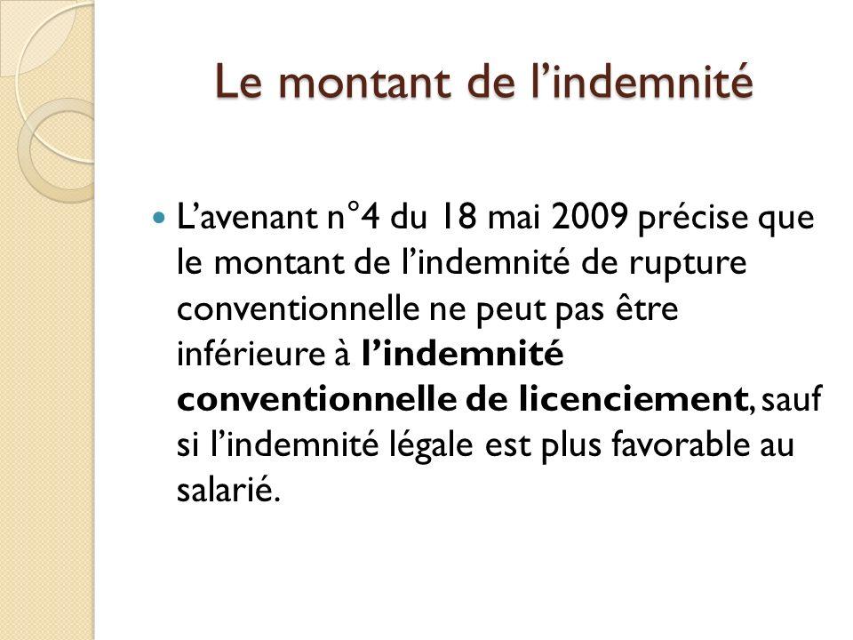 Le montant de lindemnité Lavenant n°4 du 18 mai 2009 précise que le montant de lindemnité de rupture conventionnelle ne peut pas être inférieure à lindemnité conventionnelle de licenciement, sauf si lindemnité légale est plus favorable au salarié.