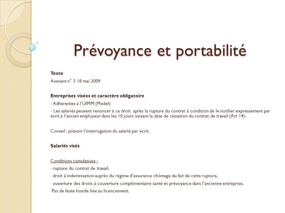 Prévoyance et portabilité Texte Avenant n° 3 18 mai 2009 Entreprises visées et caractère obligatoire - Adhérentes à lUIMM (Medef) - Les salariés peuve