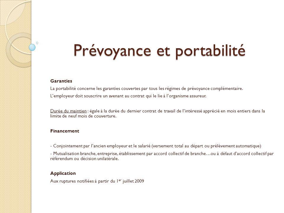 Prévoyance et portabilité Garanties La portabilité concerne les garanties couvertes par tous les régimes de prévoyance complémentaire. Lemployeur doit