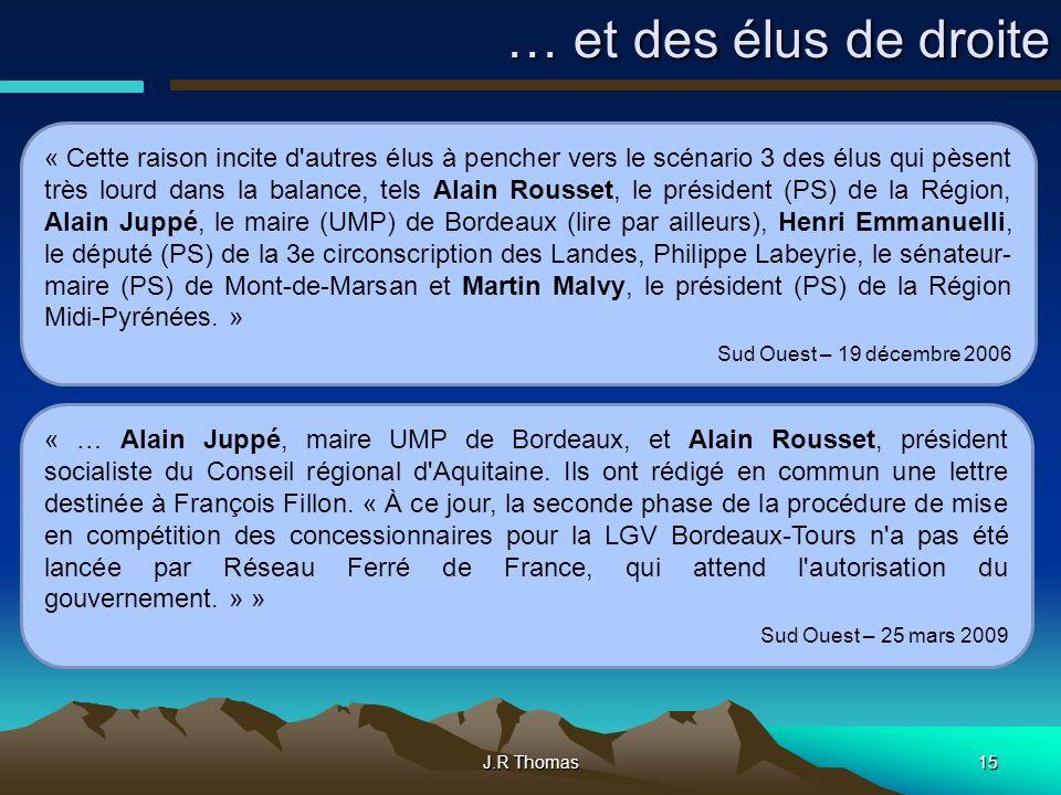 J.R Thomas15 « … Alain Juppé, maire UMP de Bordeaux, et Alain Rousset, président socialiste du Conseil régional d'Aquitaine. Ils ont rédigé en commun