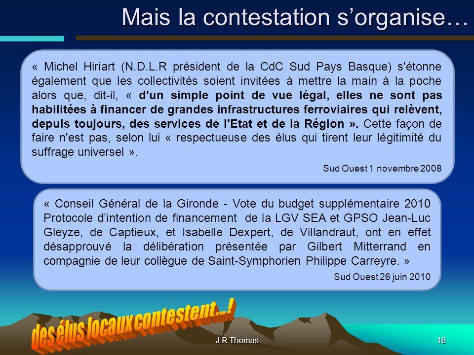 J.R Thomas16 Mais la contestation sorganise… « Michel Hiriart (N.D.L.R président de la CdC Sud Pays Basque) s'étonne également que les collectivités s