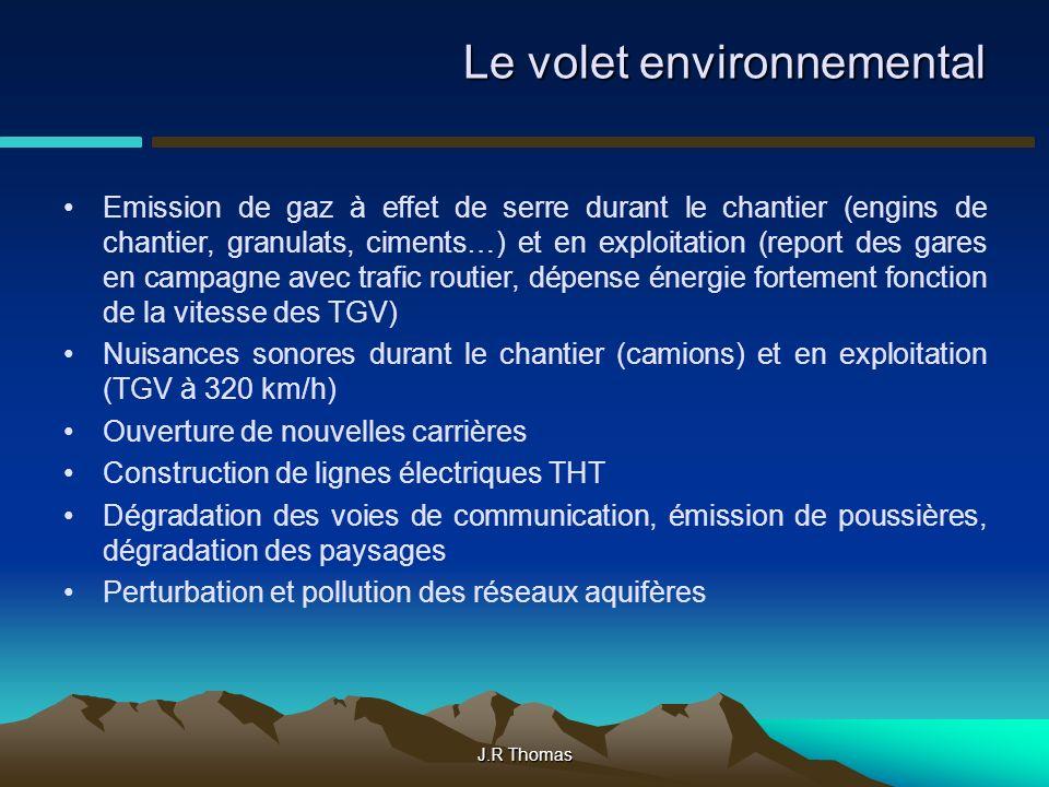 J.R Thomas Le volet environnemental Emission de gaz à effet de serre durant le chantier (engins de chantier, granulats, ciments…) et en exploitation (