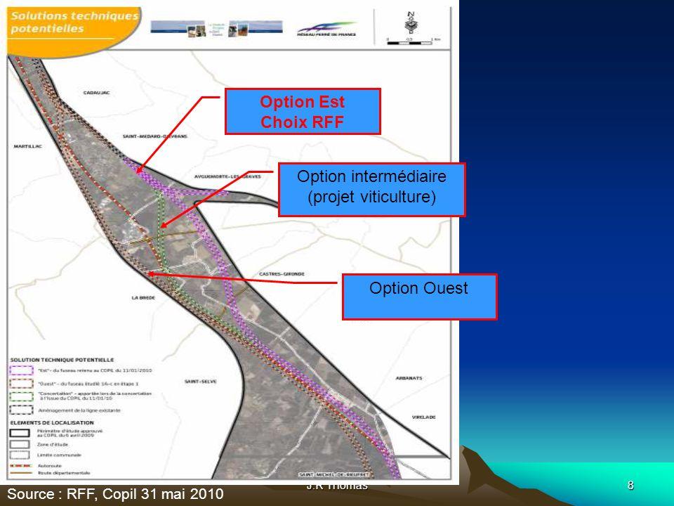J.R Thomas8 Option Est Choix RFF Option intermédiaire (projet viticulture) Option Ouest Source : RFF, Copil 31 mai 2010