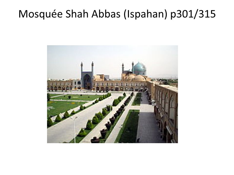 Mosquée Shah Abbas (Ispahan) p301/315