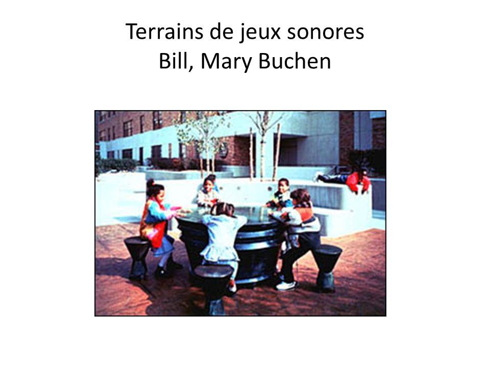 Terrains de jeux sonores Bill, Mary Buchen