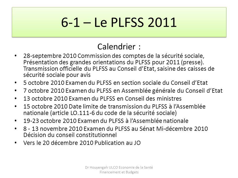 6-1 – Le PLFSS 2011 Calendrier : 28-septembre 2010 Commission des comptes de la sécurité sociale, Présentation des grandes orientations du PLFSS pour