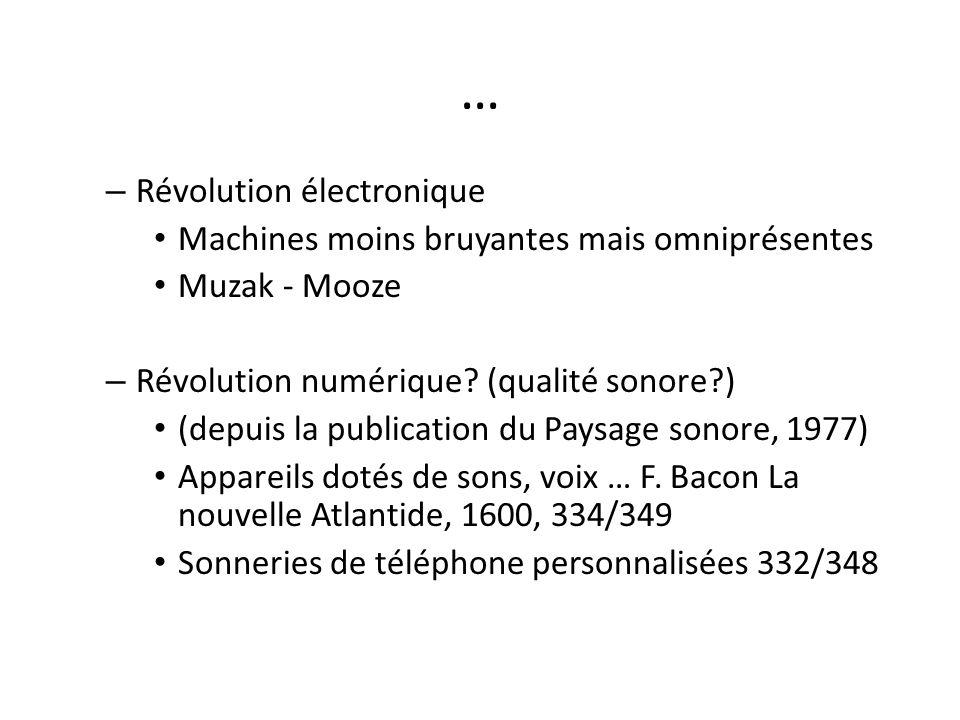 . La culture sonore en Occident Depuis les révolutions industrielle et électronique: Lœil domine loreille (PS ch 10 la perception) Saturation sensorielle / insensibilité – McLuhan Schizophonie