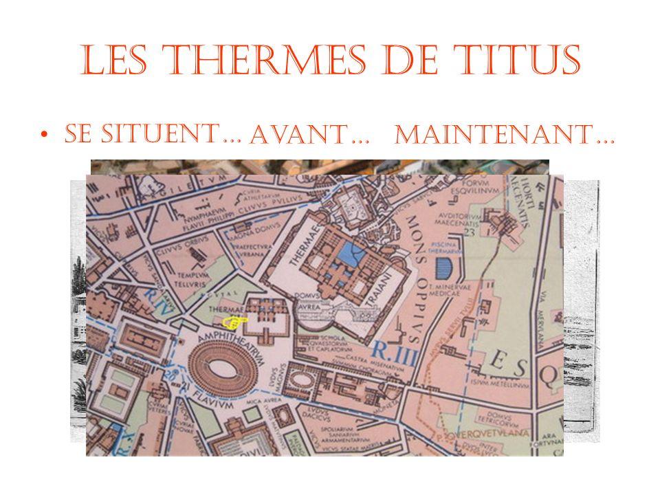 Les Thermes de Titus Se situent… Avant…Maintenant…