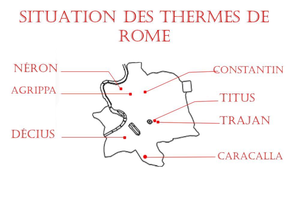 Situation des Thermes de Rome Trajan Titus Néron Décius Constantin Caracalla Agrippa