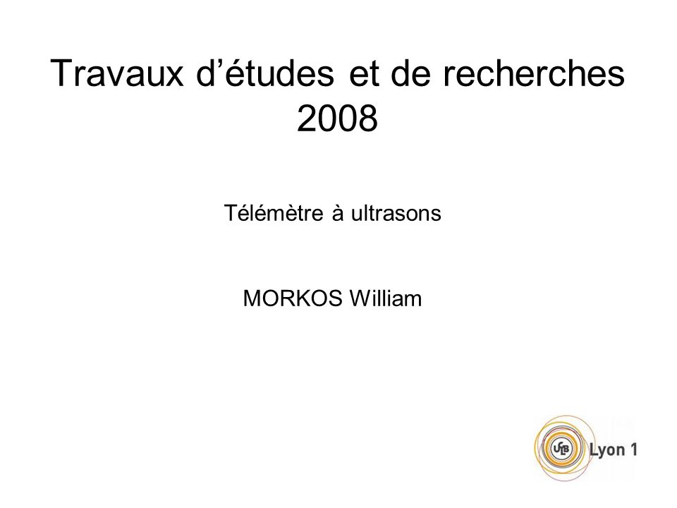 Travaux détudes et de recherches 2008 Télémètre à ultrasons MORKOS William