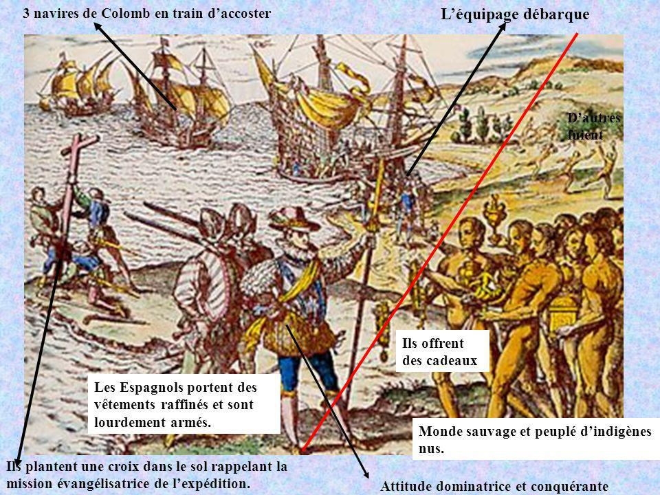 3 navires de Colomb en train daccoster Ils plantent une croix dans le sol rappelant la mission évangélisatrice de lexpédition. Les Espagnols portent d